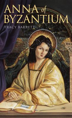 Anna of Byzantium By Barrett, Tracy