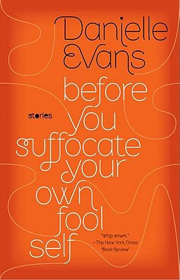 Before You Suffocate Your Own Fool Self By Evans, Danielle
